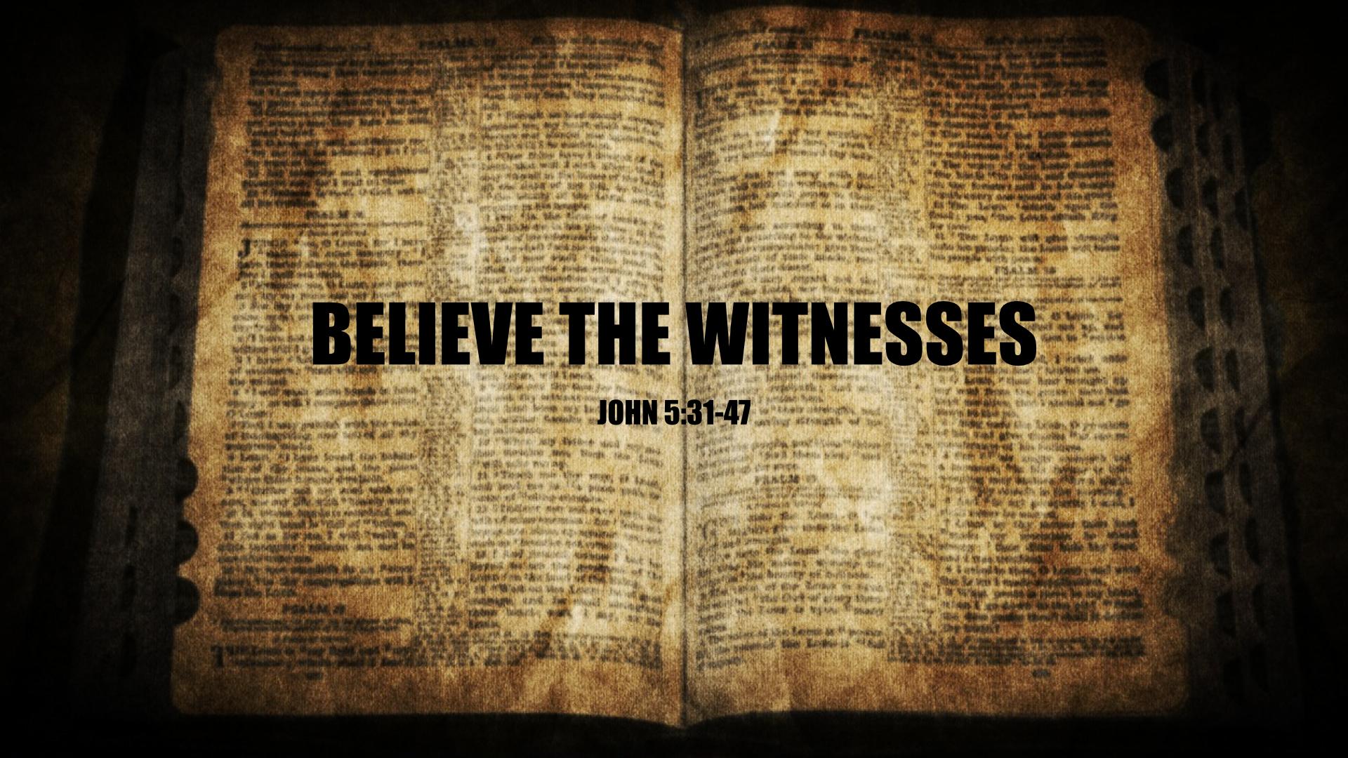 Believe The Witnesses.jpg.001
