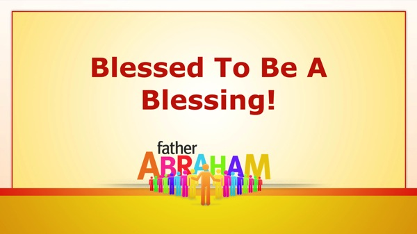 Blessed To Be A Blessing 001