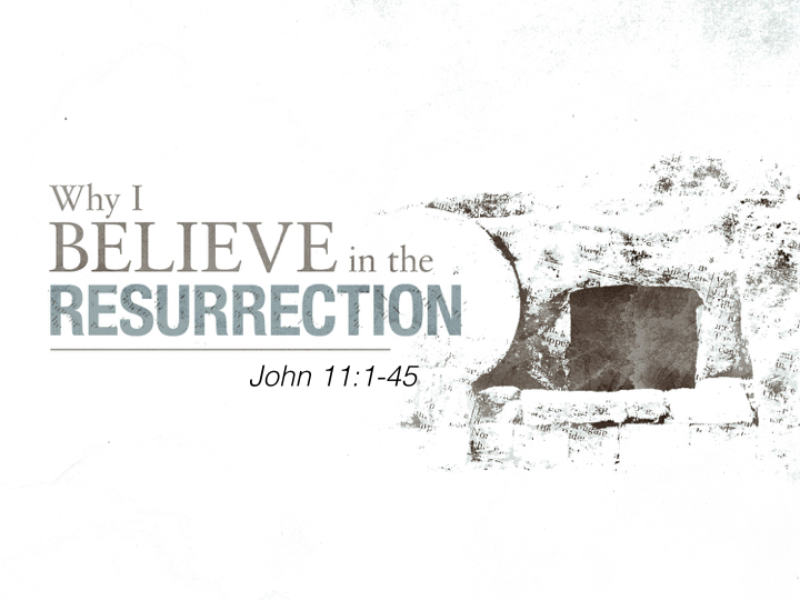 Why I Believe In The Resurrection.001