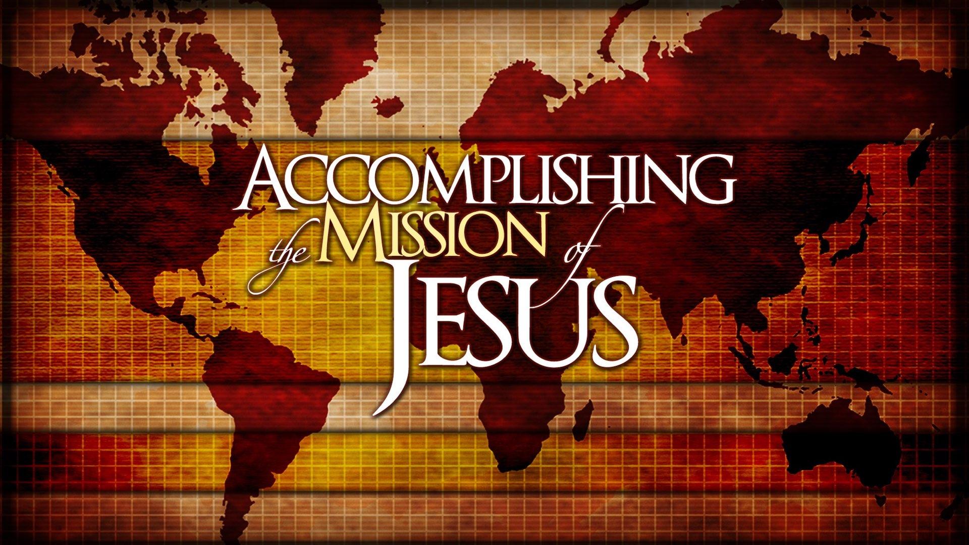 Accomplishing The Mission of Jesus.001